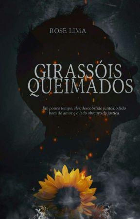 Girassóis Queimados [Livro 1 Da Duologia Na Mira de uma Vingança] by RoseLima385