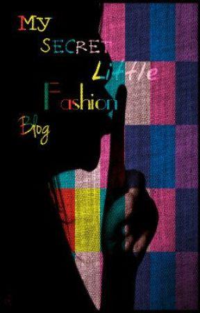 My Secret Little Fashion Blog (ON HOLD) by WorldToMManage