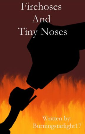 Firehoses and Tiny Noses (Rescue Bots Fanfiction) by Burningstarlight17