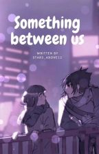 Something Between Us by stars_above12