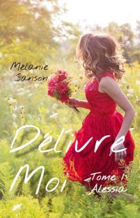 Délivre-Moi / Tome 1 : Alessia by MelanieSasn