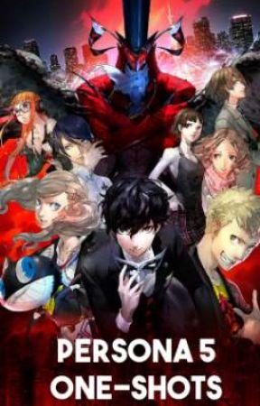 Persona 5 One-Shots by FFXVsummoner