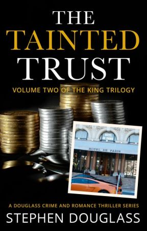 THE TAINTED TRUST  (Volume 2 of The King Trilogy) by SteveDouglass
