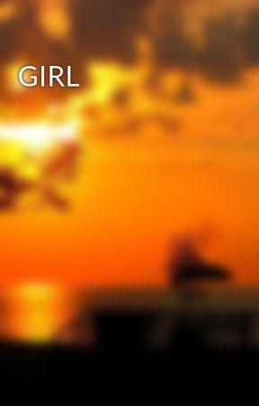 GIRL by LoveIsLife567
