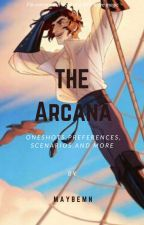 *The Arcana*Imagines,Preferences,Oneshots,and More! by GhostlessGuardian