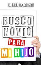 BUSCO NOVIO PARA MI HIJO by MadisonHeylel