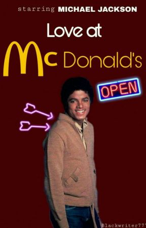 Love at McDonald's   MICHAEL JACKSON FANFICTION by Blackwriter777
