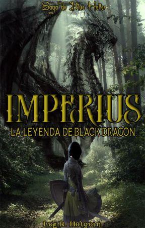 IMPERIUS. La leyenda de Black Dragon.  [Wattys 2020 ✨ Completa ] by YDLuck