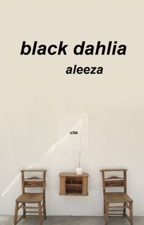 black dahlias by mariaaleeza
