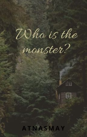 Who is the monster? [Maylor] by AtnasMay