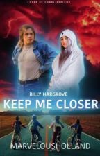 Keep me Closer - Billy Hargrove ( ST fanfic) by arminsburnttoast