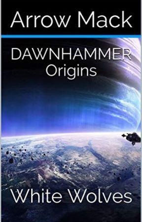 Dawnhammer Origins: White Wolves by Arrowmancer