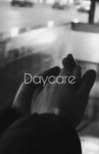 Daycare (joshler) (COMPLETED) by unopened-windows
