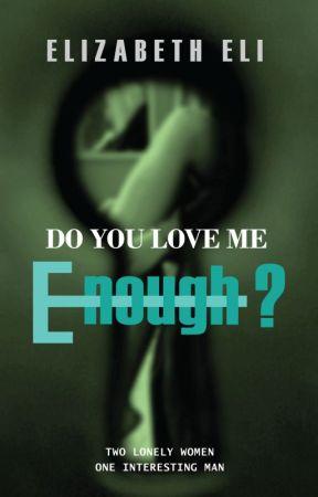 Do You Love Me Enough by novoxeno