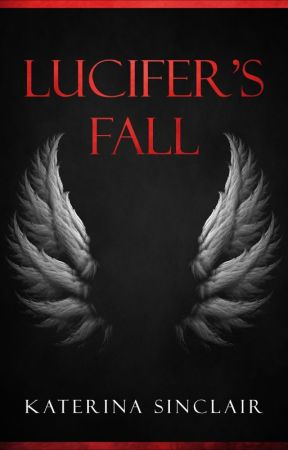 Lucifer's Fall [The Fallen Chronicles - Book 1] by Vushie