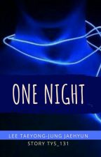 One Night 🔞_Oneshoot by Tys_131