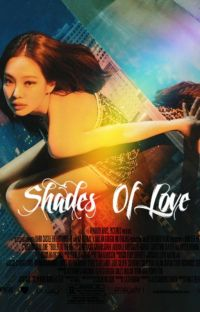 Shades Of Love ➳ Jenlisa✔️ cover