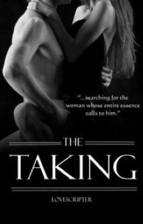 The Taking  by LoveScripter