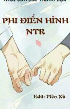 Phi điển hình NTR - Nhất Bàn Sao Thanh Đậu by Meo_meo301