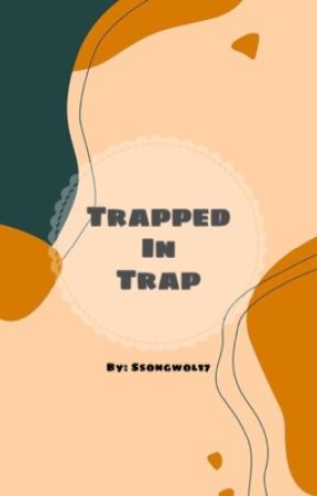 Trapped in Trap by ssongwol17
