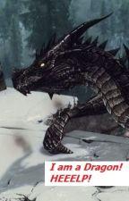 I am a dragon! Help me! I'm a dragon! by user85216283