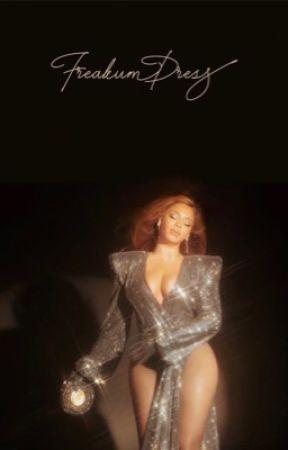 Freakum Dress ||Short Story|| by AreInBee