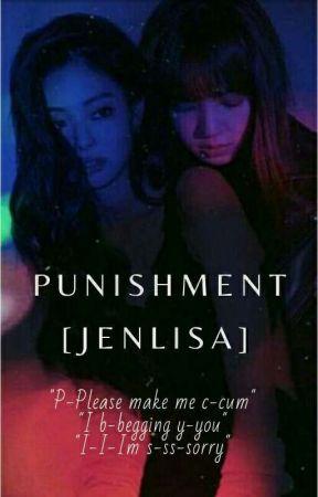PUNISHMENT [JENLISA] by myandaK