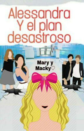 Alessandra Y el plan desastroso ©  by Criminal_Bitches