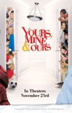 Yours, Mine & Ours  by writer5678904