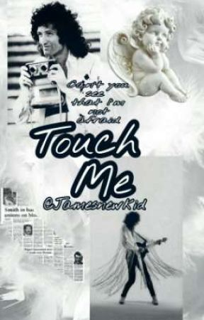 TOUCH ME  •Brian May• [PAUSADA TEMPORALMENTE] by jamesnewkid