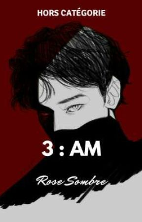3 : AM (+16) by roses0mbre
