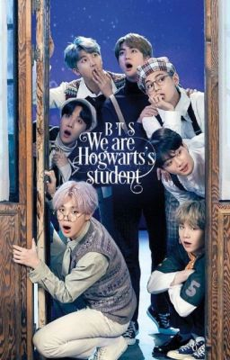 Đọc truyện BTS- We are Hogwarts's students