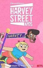 Harvey Street Kids Fanfiction!! (OC INSERT)  by xxMinty_Shadowxx