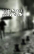 Maze Runner period fanfic by mnolan464