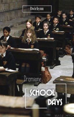 SCHOOL DAYS | Dramione