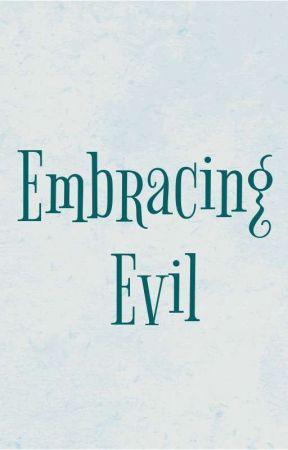 Embracing Evil by Karma435