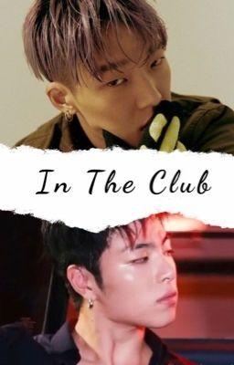 Đọc truyện BobHoe/JunBob (H) IN THE CLUB (Hoàn)