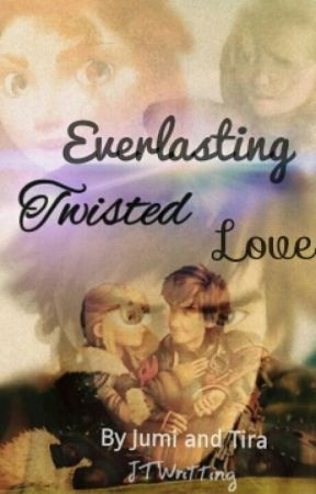 Everlasting Twisted Love ( on hold ) by JTwritting