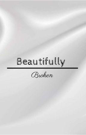 Beautifully Broken by Karma435