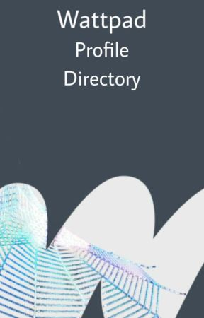 Wattpad Profile Directory by fright
