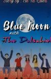 Blue Moon with The Dalsahiel (END) cover
