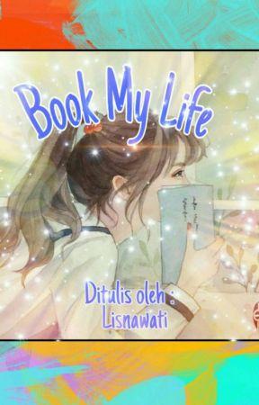 Book My Life by LiisnawatiiVeliin