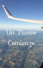Un nuevo comienzo by AlbertoFMWriter