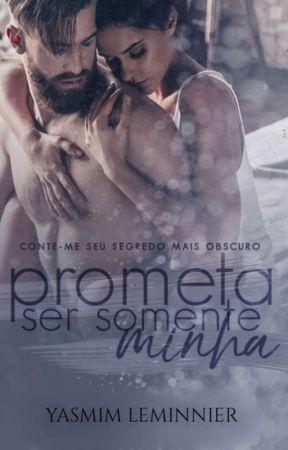 Prometa ser somente minha  DEGUSTAÇÃO  by Yasmim_Leminnier