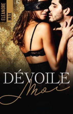 Dévoile-Moi [ Terminée ] by EleanorMax