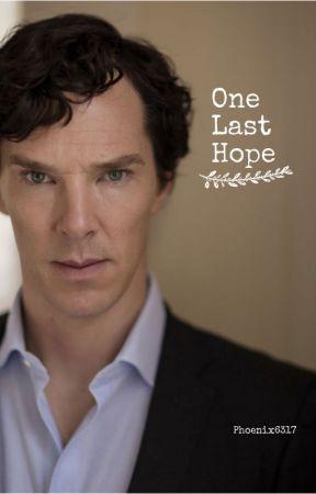 One Last Hope - Sherlock x Reader by Phoenix6317