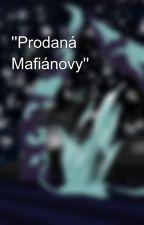 ''Prodaná Mafiánovy'' by VandaCZ-SK