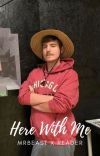 Here With Me (MrBeast x Reader) cover