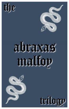 the abraxas malfoy trilogy | ✓   by ttwttw