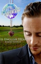 His English Heart- A Tom Hiddleston Fanfiction by korahuddles